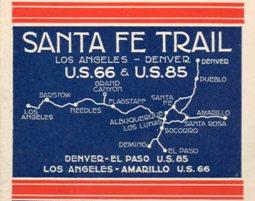 Santa Fe Trail, US 66 and US 85